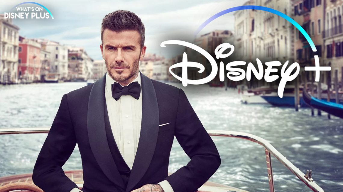 David Beckham To Join Disney + For Show