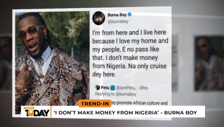 Burna Boy Says He Does Not Make His Money From Nigeria